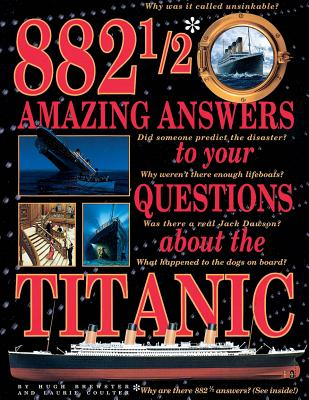882 1/2 Amazing Answers to Your Questions About the Titanic By Brewster, Hugh/ Coulter, Laurie/ Marschall, Ken (ILT)
