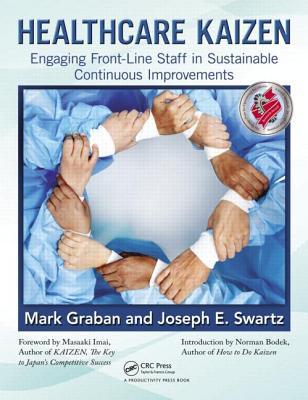 Healthcare Kaizen By Graban, Mark/ Swartz, Joseph